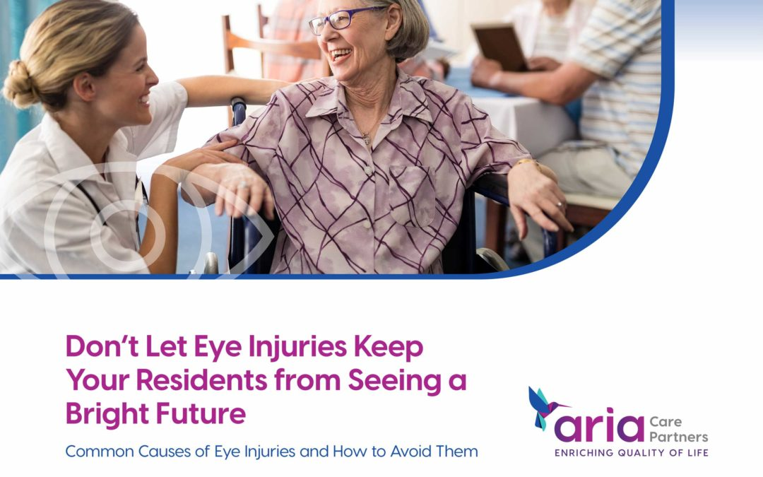 Don't Let Eye Injuries Keep Your Residents from Seeing a Bright Future